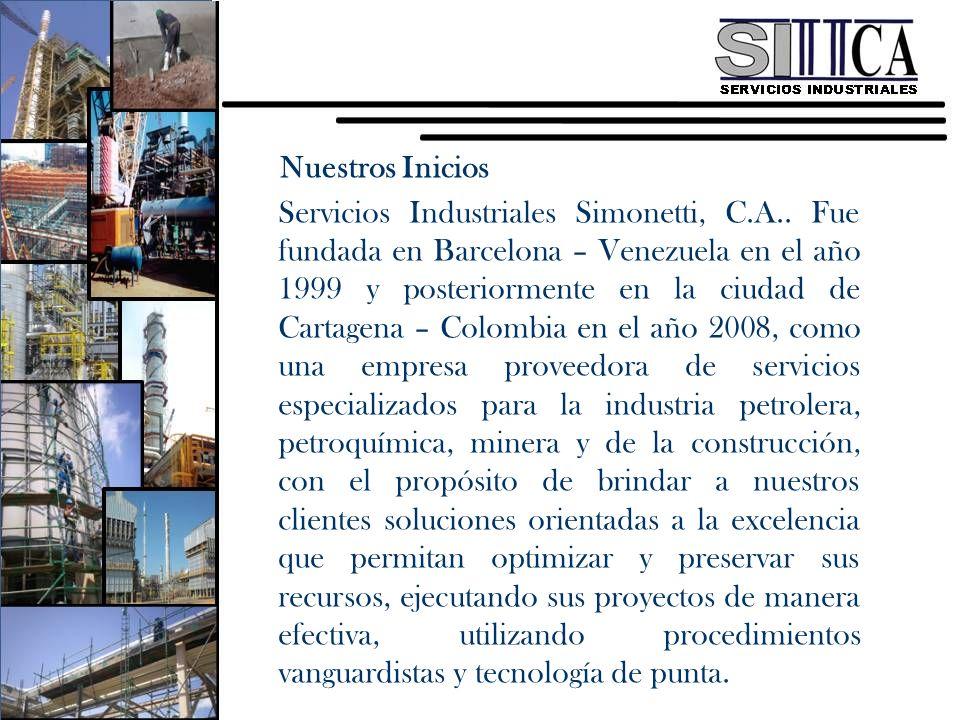 Nuestros Inicios Servicios Industriales Simonetti, C.A.. Fue fundada en Barcelona – Venezuela en el año 1999 y posteriormente en la ciudad de Cartagen
