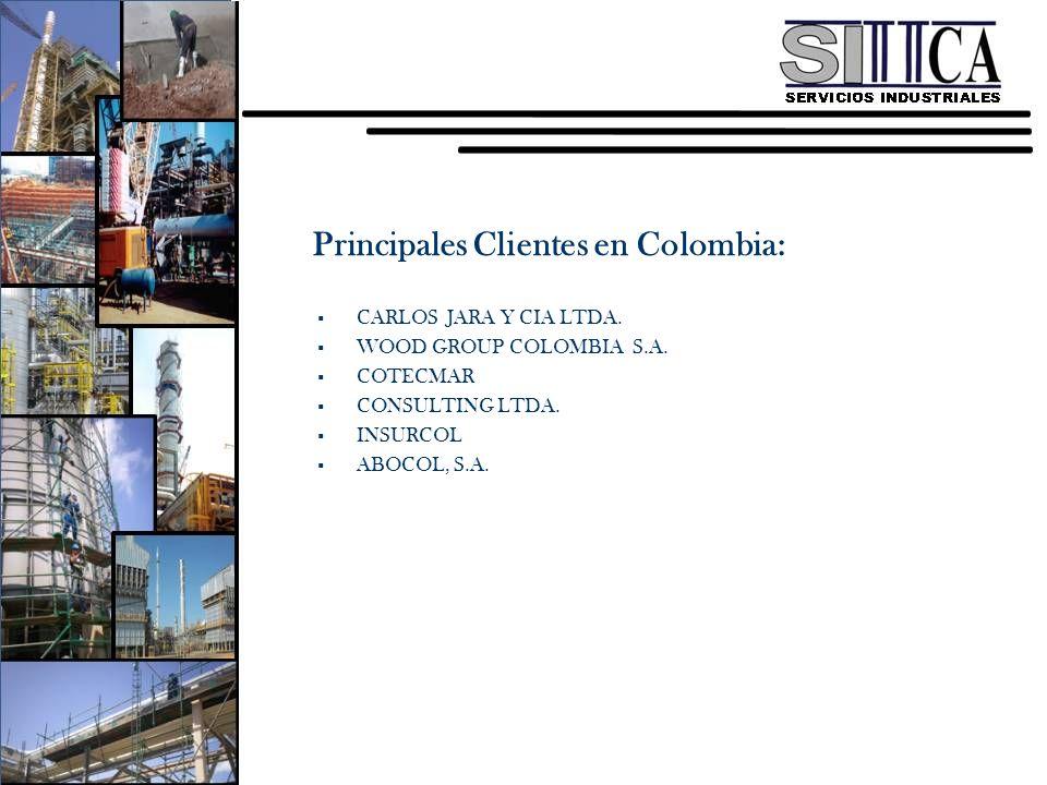 Principales Clientes en Colombia: CARLOS JARA Y CIA LTDA. WOOD GROUP COLOMBIA S.A. COTECMAR CONSULTING LTDA. INSURCOL ABOCOL, S.A.
