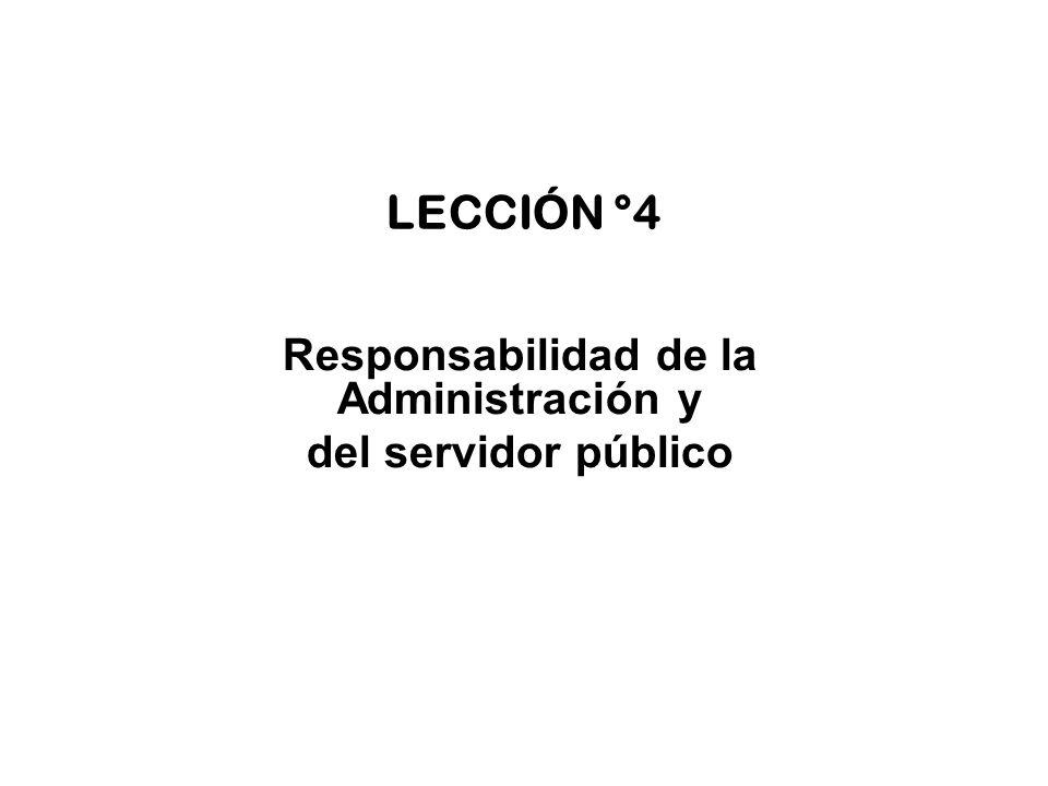 LECCIÓN °4 Responsabilidad de la Administración y del servidor público