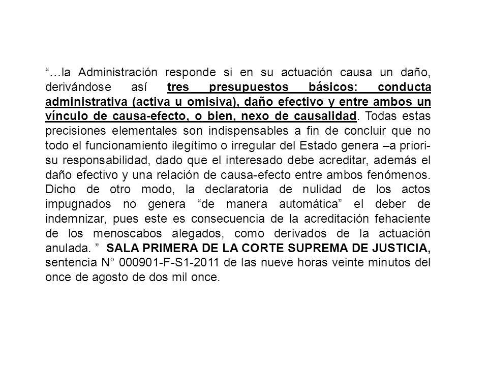 …la Administración responde si en su actuación causa un daño, derivándose así tres presupuestos básicos: conducta administrativa (activa u omisiva), d