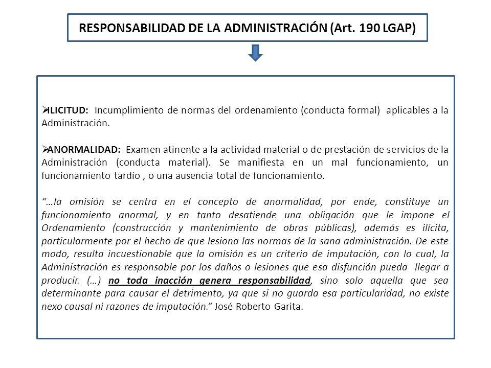 RESPONSABILIDAD DE LA ADMINISTRACIÓN (Art. 190 LGAP) ILICITUD: Incumplimiento de normas del ordenamiento (conducta formal) aplicables a la Administrac