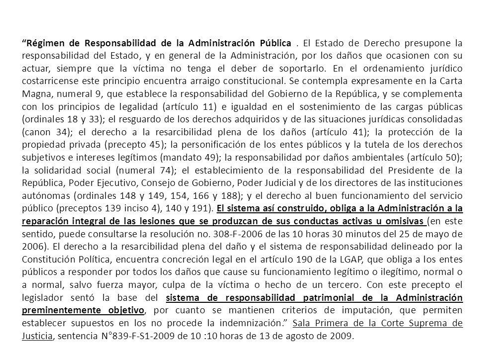 Régimen de Responsabilidad de la Administración Pública. El Estado de Derecho presupone la responsabilidad del Estado, y en general de la Administraci