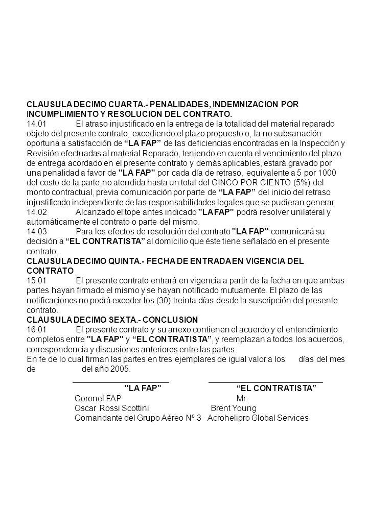 CLAUSULA DECIMO CUARTA.- PENALIDADES, INDEMNIZACION POR INCUMPLIMIENTO Y RESOLUCION DEL CONTRATO. 14.01El atraso injustificado en la entrega de la tot