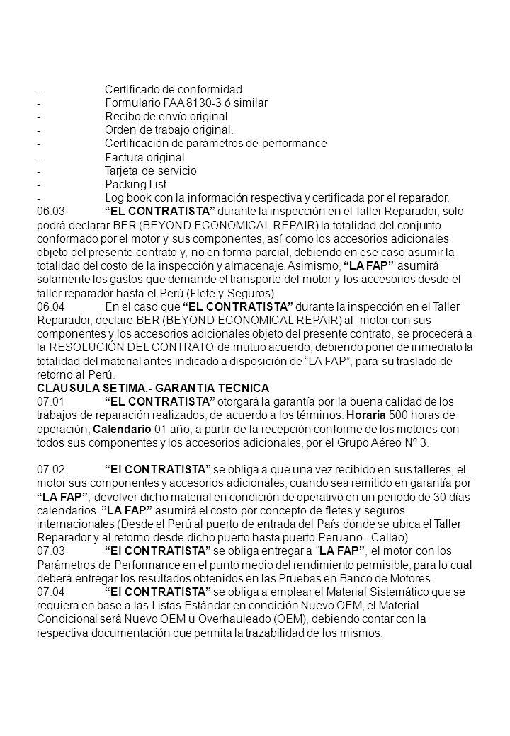 -Certificado de conformidad -Formulario FAA 8130-3 ó similar -Recibo de envío original - Orden de trabajo original. -Certificación de parámetros de pe