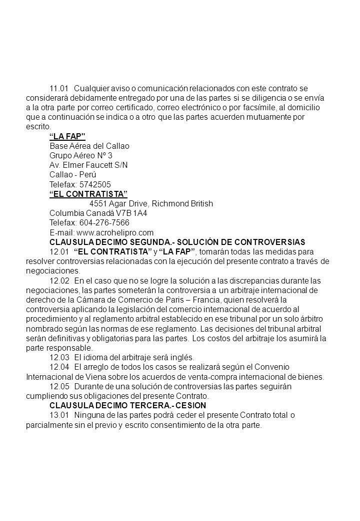 11.01Cualquier aviso o comunicación relacionados con este contrato se considerará debidamente entregado por una de las partes si se diligencia o se en