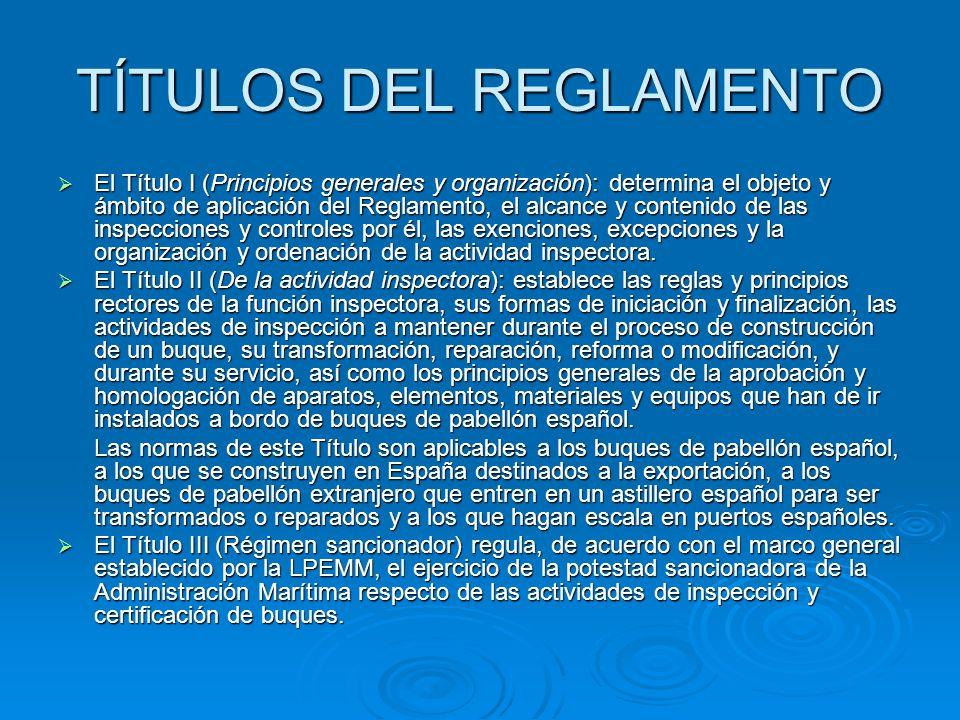 TÍTULOS DEL REGLAMENTO El Título I (Principios generales y organización): determina el objeto y ámbito de aplicación del Reglamento, el alcance y cont