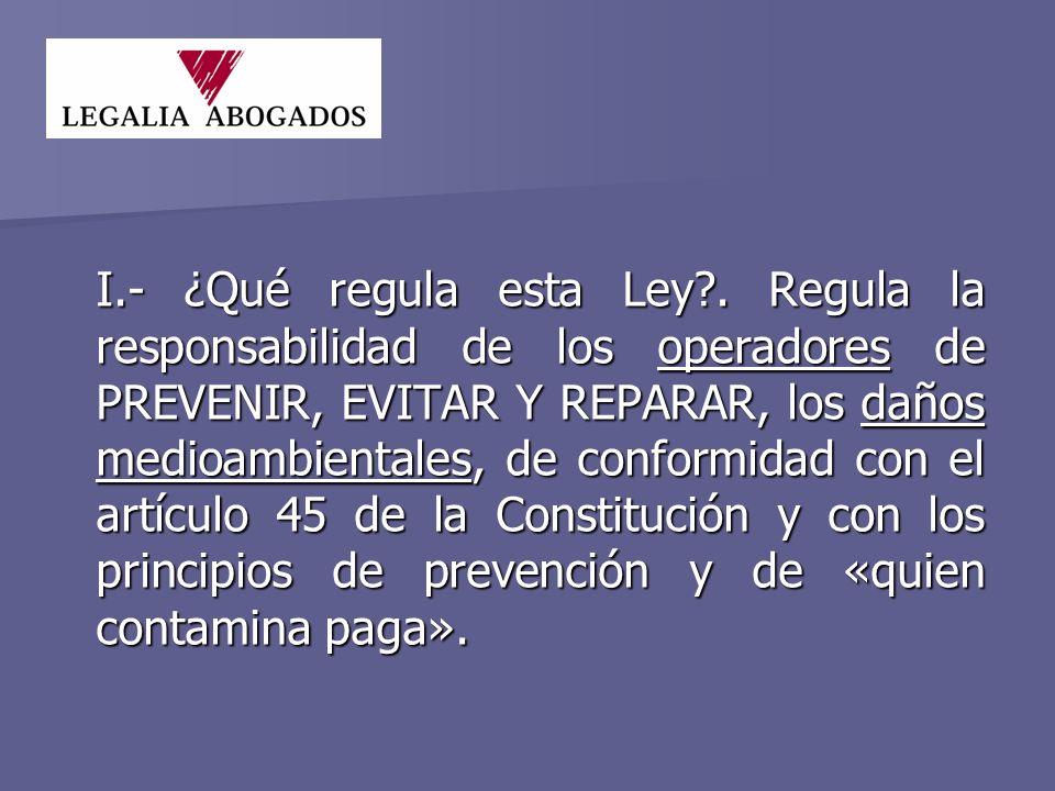 I.- ¿Qué regula esta Ley .