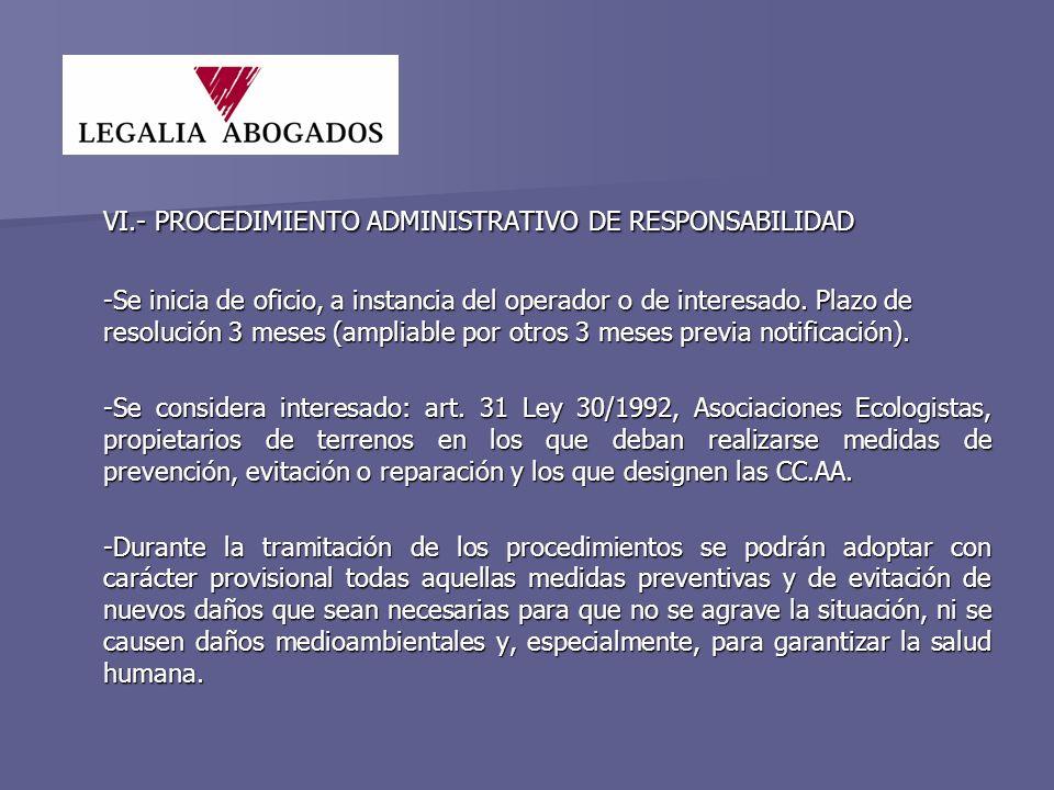 VI.- PROCEDIMIENTO ADMINISTRATIVO DE RESPONSABILIDAD -Se inicia de oficio, a instancia del operador o de interesado.