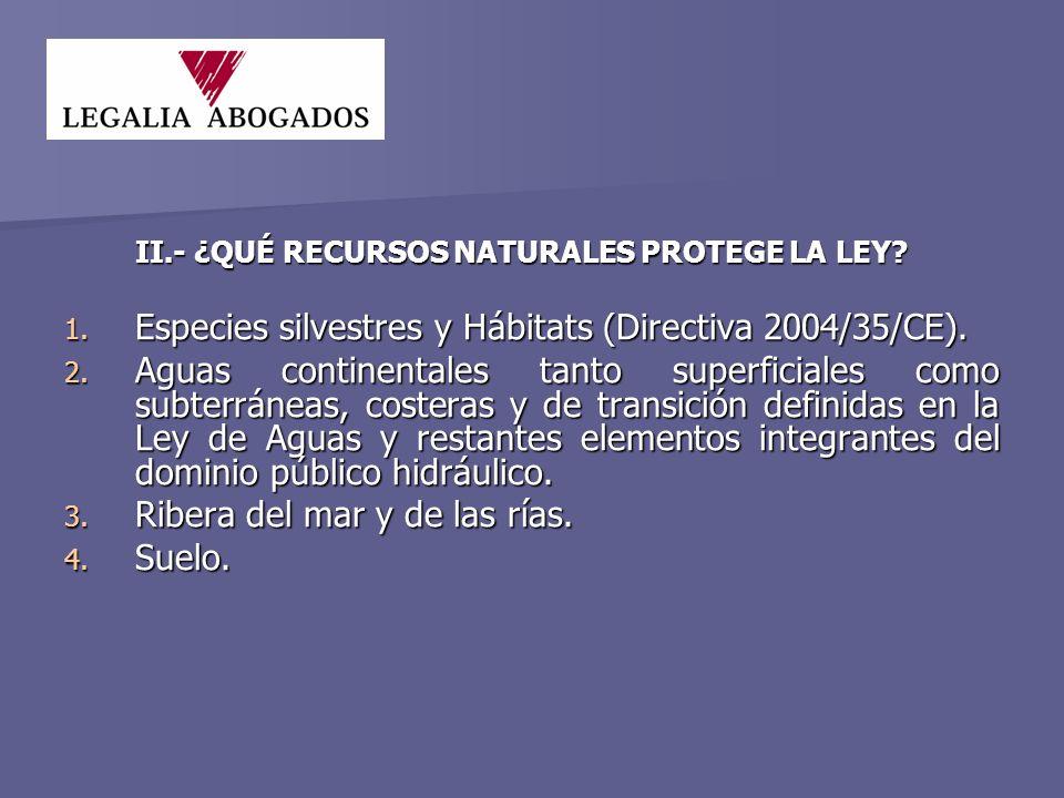 II.- ¿QUÉ RECURSOS NATURALES PROTEGE LA LEY. 1.