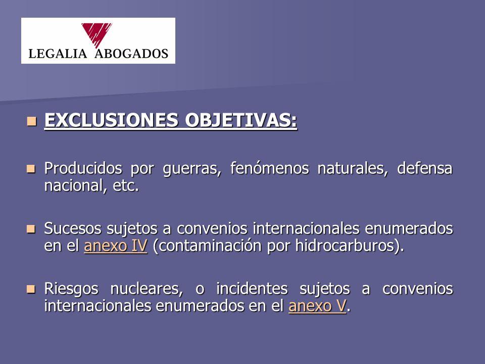 EXCLUSIONES TEMPORALES: EXCLUSIONES TEMPORALES: -La Ley no se aplicará a los daños causados por una emisión, un suceso o un incidente producido antes del 30 abril de 2007 (Por Ej.