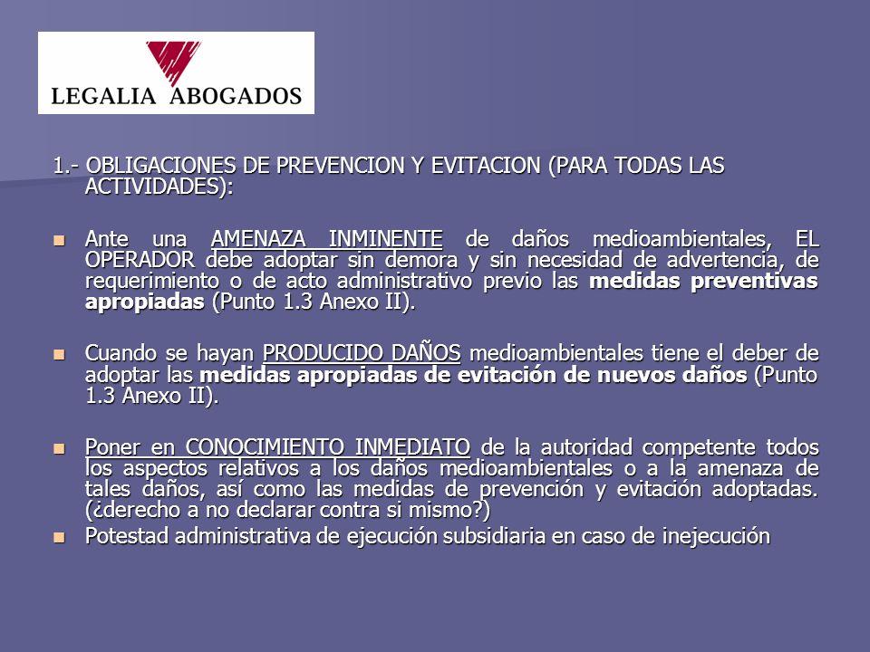 2.- OBLIGACIONES DE REPARACION, ante la causación de daños: Ponerlo en conocimiento inmediato de la autoridad competente.