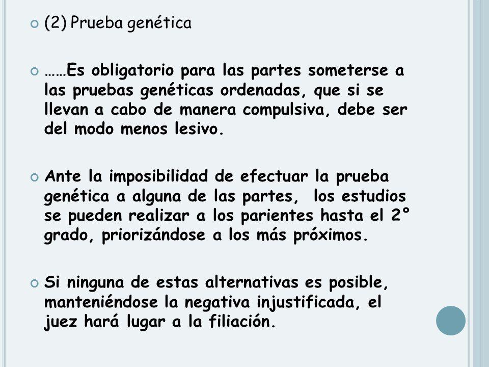 (2) Prueba genética ……Es obligatorio para las partes someterse a las pruebas genéticas ordenadas, que si se llevan a cabo de manera compulsiva, debe s