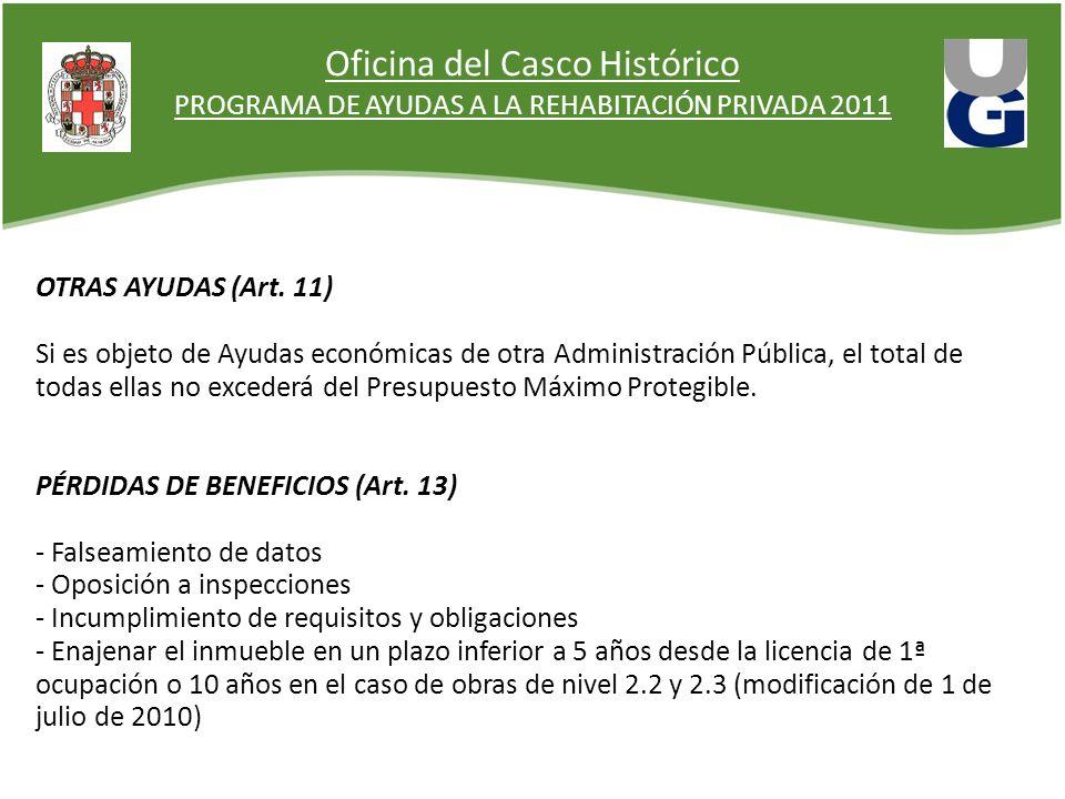 Oficina del Casco Histórico PROGRAMA DE AYUDAS A LA REHABITACIÓN PRIVADA 2011 OTRAS AYUDAS (Art. 11) Si es objeto de Ayudas económicas de otra Adminis