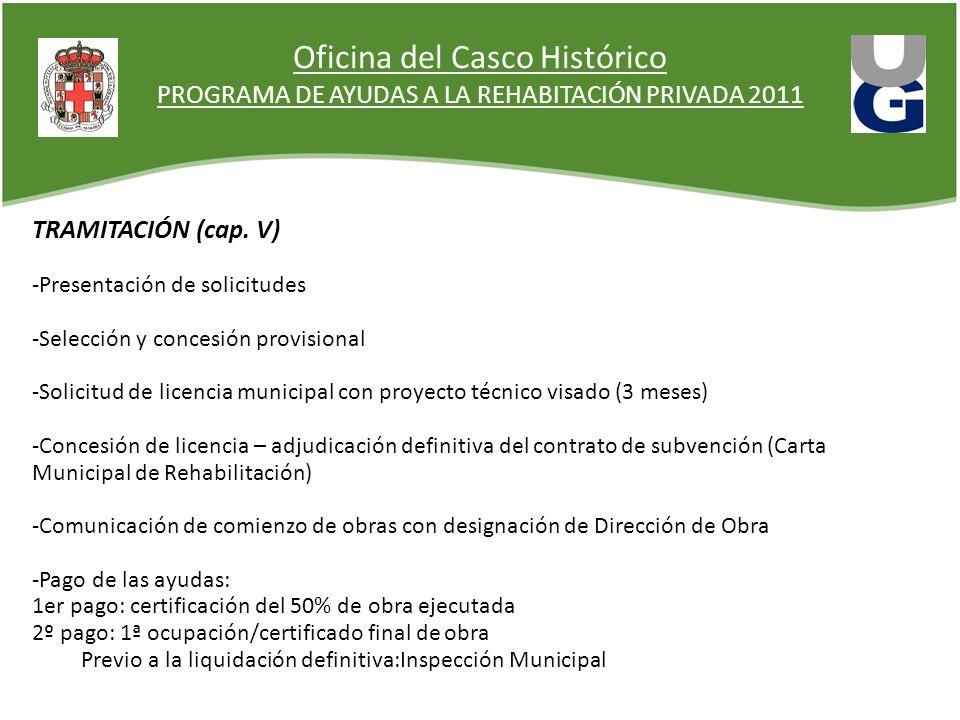 Oficina del Casco Histórico PROGRAMA DE AYUDAS A LA REHABITACIÓN PRIVADA 2011 TRAMITACIÓN (cap. V) -Presentación de solicitudes -Selección y concesión