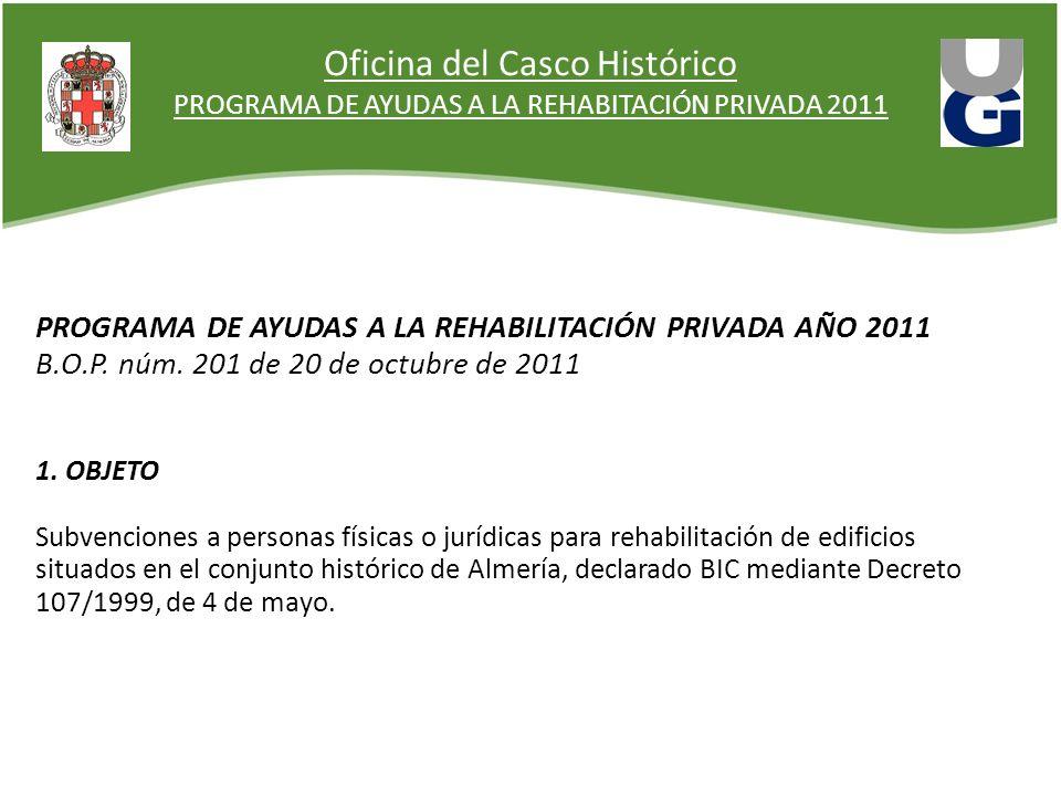 Oficina del Casco Histórico PROGRAMA DE AYUDAS A LA REHABITACIÓN PRIVADA 2011 PROGRAMA DE AYUDAS A LA REHABILITACIÓN PRIVADA AÑO 2011 B.O.P. núm. 201