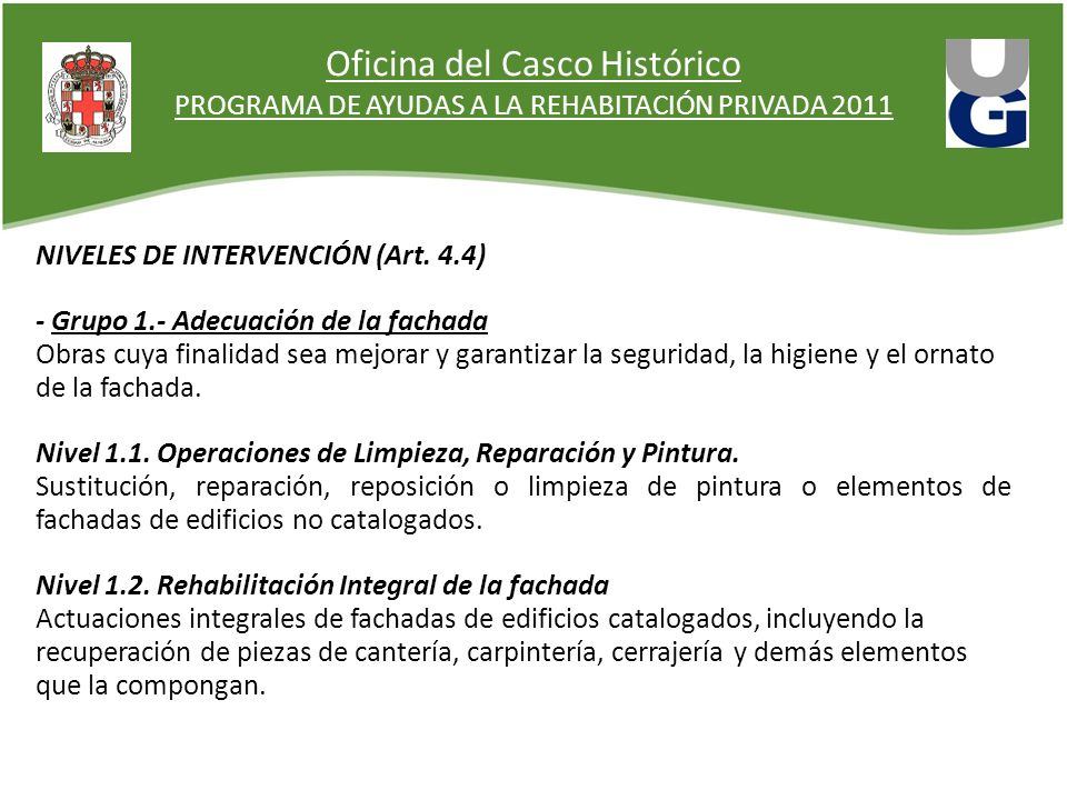 Oficina del Casco Histórico PROGRAMA DE AYUDAS A LA REHABITACIÓN PRIVADA 2011 NIVELES DE INTERVENCIÓN (Art.