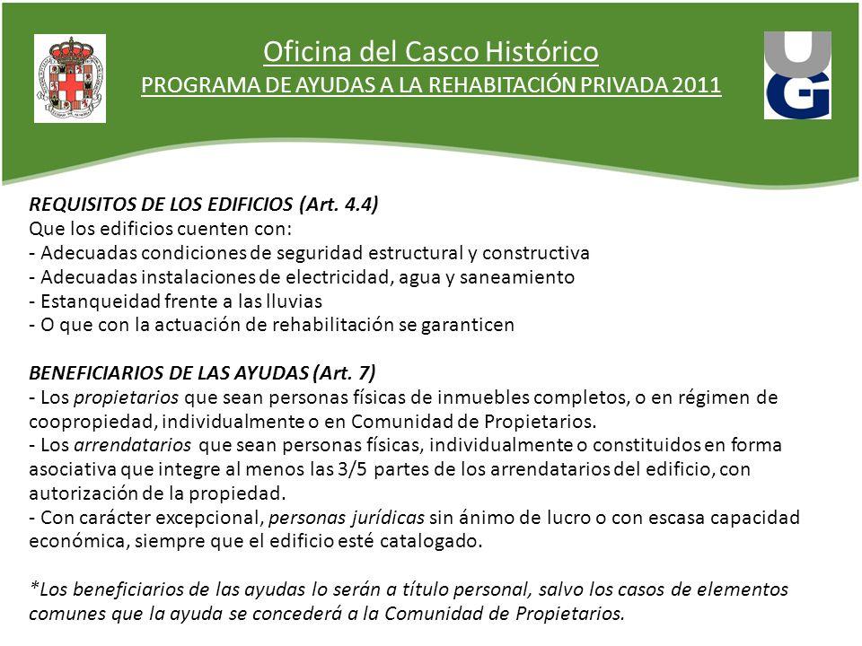 Oficina del Casco Histórico PROGRAMA DE AYUDAS A LA REHABITACIÓN PRIVADA 2011 REQUISITOS DE LOS EDIFICIOS (Art. 4.4) Que los edificios cuenten con: -
