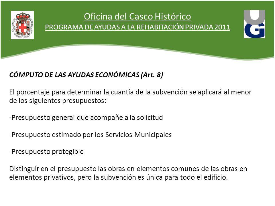 Oficina del Casco Histórico PROGRAMA DE AYUDAS A LA REHABITACIÓN PRIVADA 2011 CÓMPUTO DE LAS AYUDAS ECONÓMICAS (Art. 8) El porcentaje para determinar
