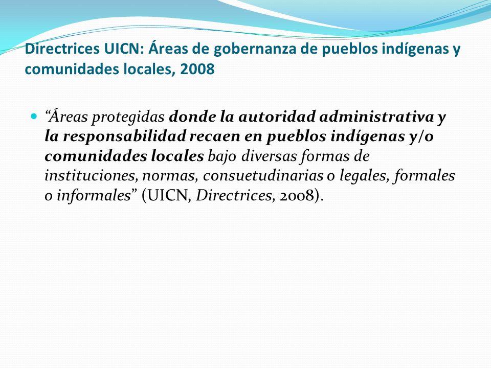 Directrices UICN: Áreas de gobernanza de pueblos indígenas y comunidades locales, 2008 Áreas protegidas donde la autoridad administrativa y la respons