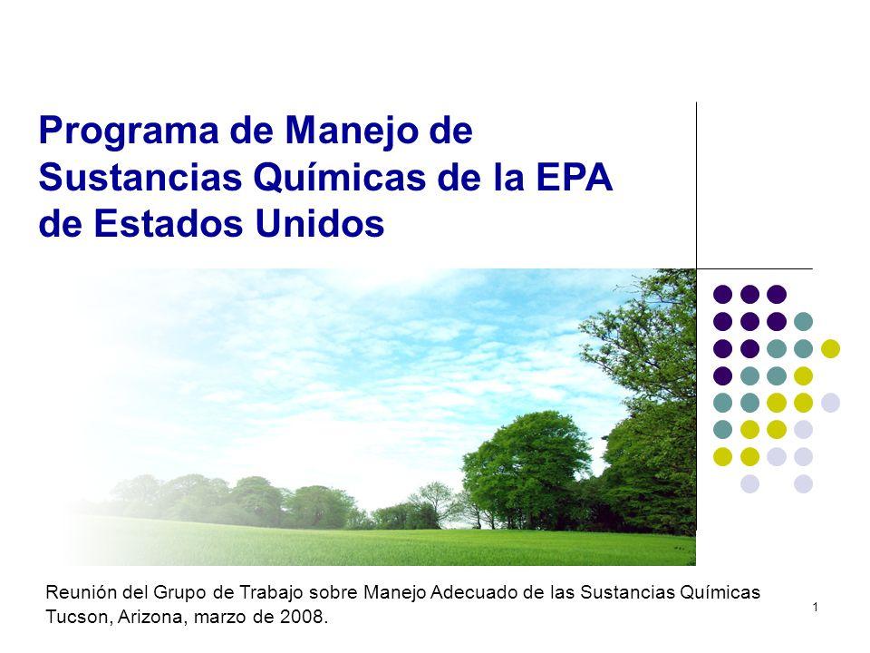 1 Programa de Manejo de Sustancias Químicas de la EPA de Estados Unidos Barbara Cunningham, EPA, Estados Unidos Reunión del Grupo de Trabajo sobre Man