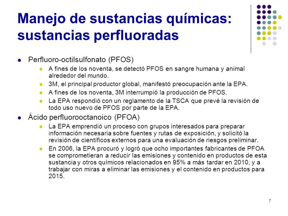 7 Manejo de sustancias químicas: sustancias perfluoradas Perfluoro-octilsulfonato (PFOS) A fines de los noventa, se detectó PFOS en sangre humana y an