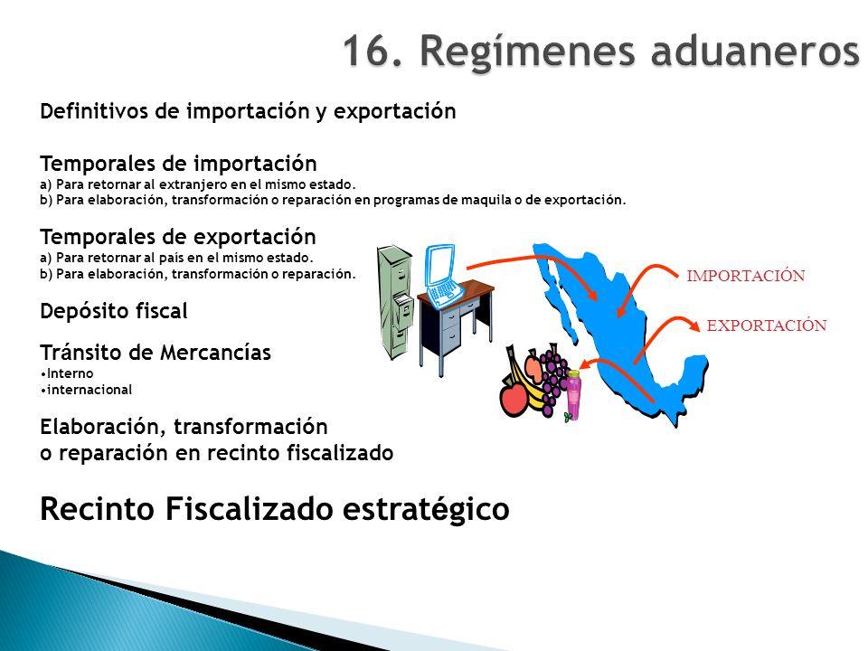 Definitivos de importaci ó n y exportaci ó n Temporales de importaci ó n a) Para retornar al extranjero en el mismo estado.