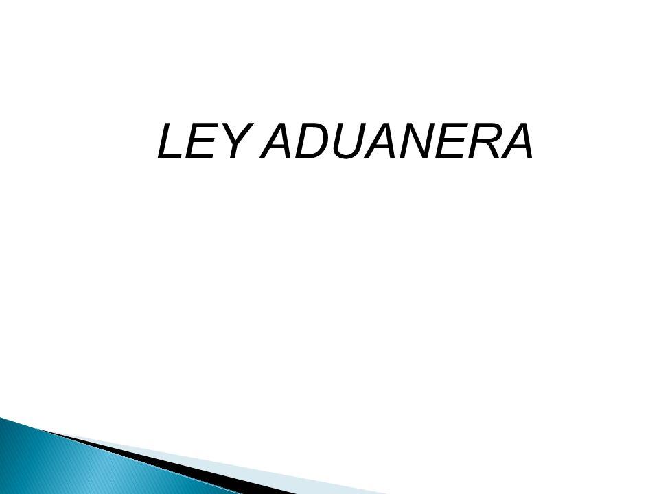 LEY ADUANERA