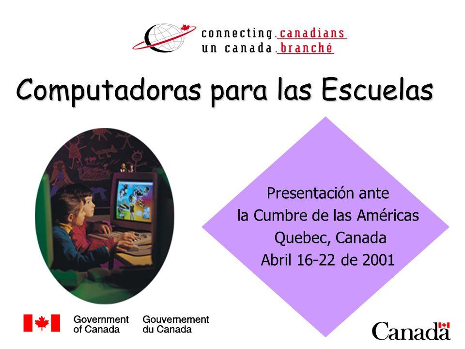 Presentación ante la Cumbre de las Américas Quebec, Canada Abril 16-22 de 2001 Computadoras para las Escuelas