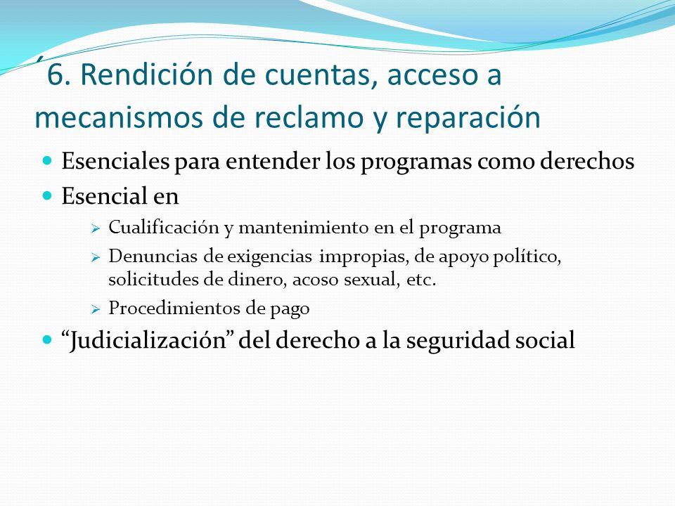 ´ 6. Rendición de cuentas, acceso a mecanismos de reclamo y reparación Esenciales para entender los programas como derechos Esencial en Cualificación