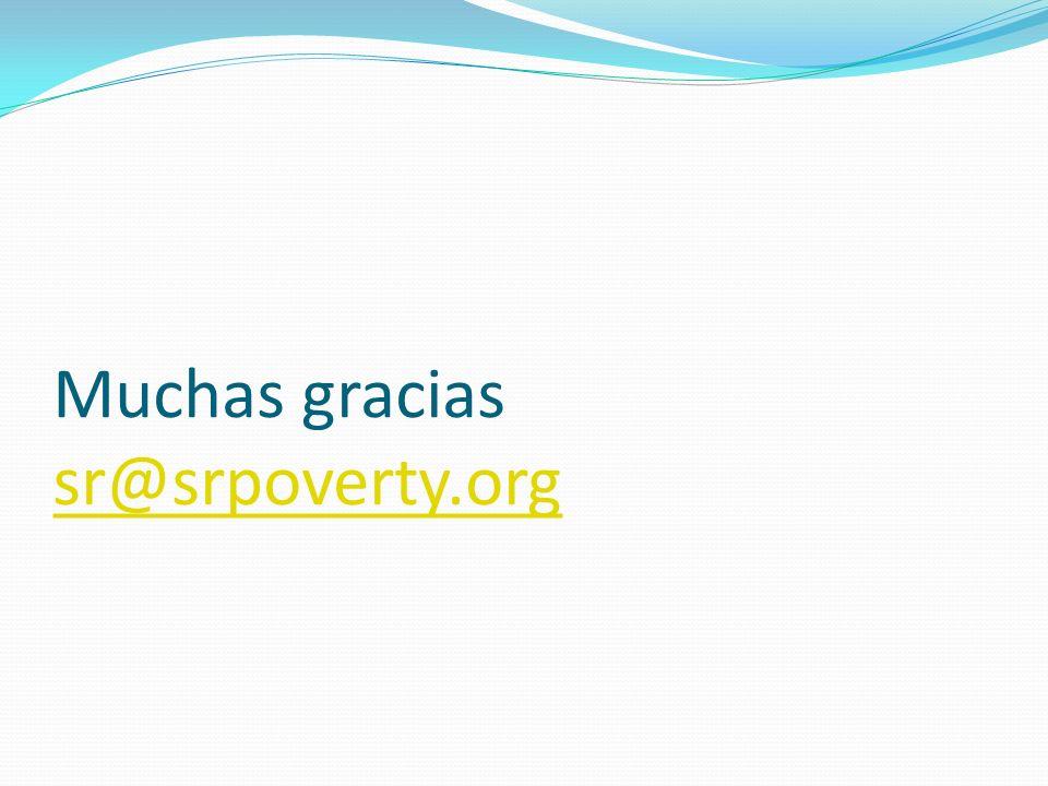 Muchas gracias sr@srpoverty.org sr@srpoverty.org