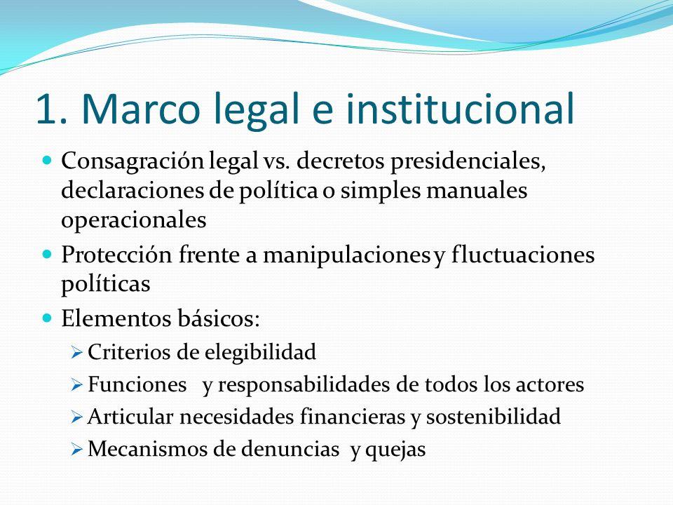 1. Marco legal e institucional Consagración legal vs. decretos presidenciales, declaraciones de política o simples manuales operacionales Protección f