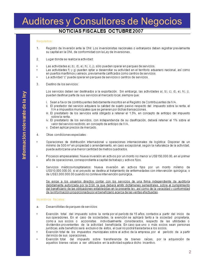 Requisitos: 1.Registro de Inversión ante la ONI: Los inversionistas nacionales o extranjeros deben registrar previamente su capital en la ONI, de conformidad con la Ley de Inversiones.