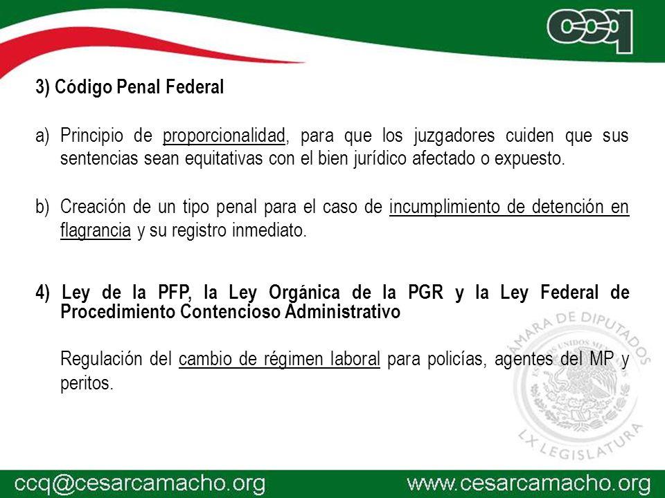 3) Código Penal Federal a)Principio de proporcionalidad, para que los juzgadores cuiden que sus sentencias sean equitativas con el bien jurídico afectado o expuesto.