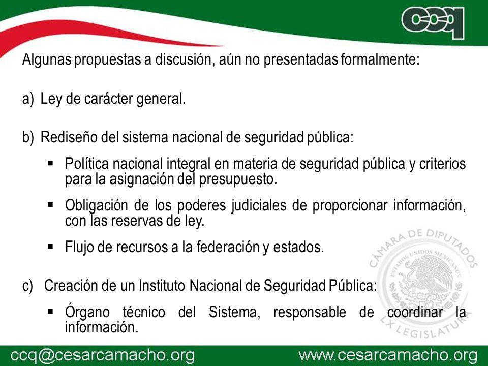 Algunas propuestas a discusión, aún no presentadas formalmente: a)Ley de carácter general.