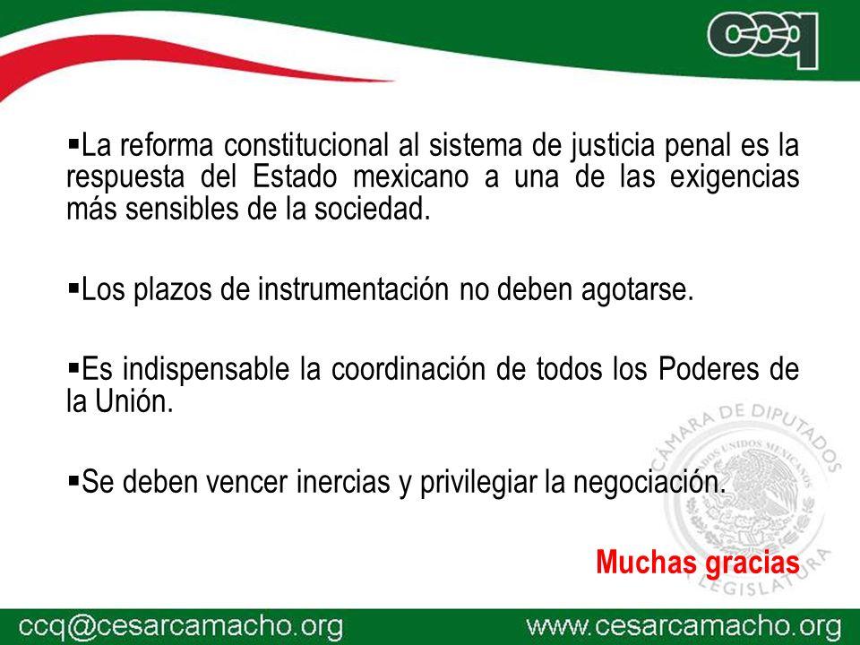 La reforma constitucional al sistema de justicia penal es la respuesta del Estado mexicano a una de las exigencias más sensibles de la sociedad.
