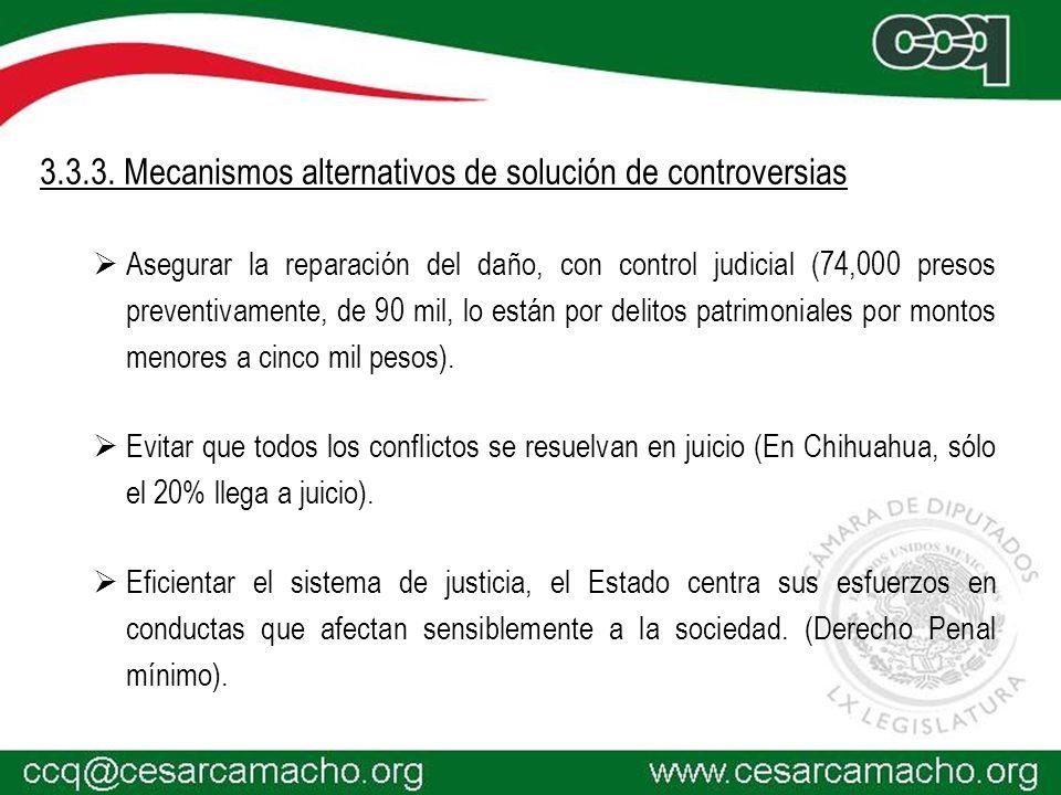 3.3.3. Mecanismos alternativos de solución de controversias Asegurar la reparación del daño, con control judicial (74,000 presos preventivamente, de 9