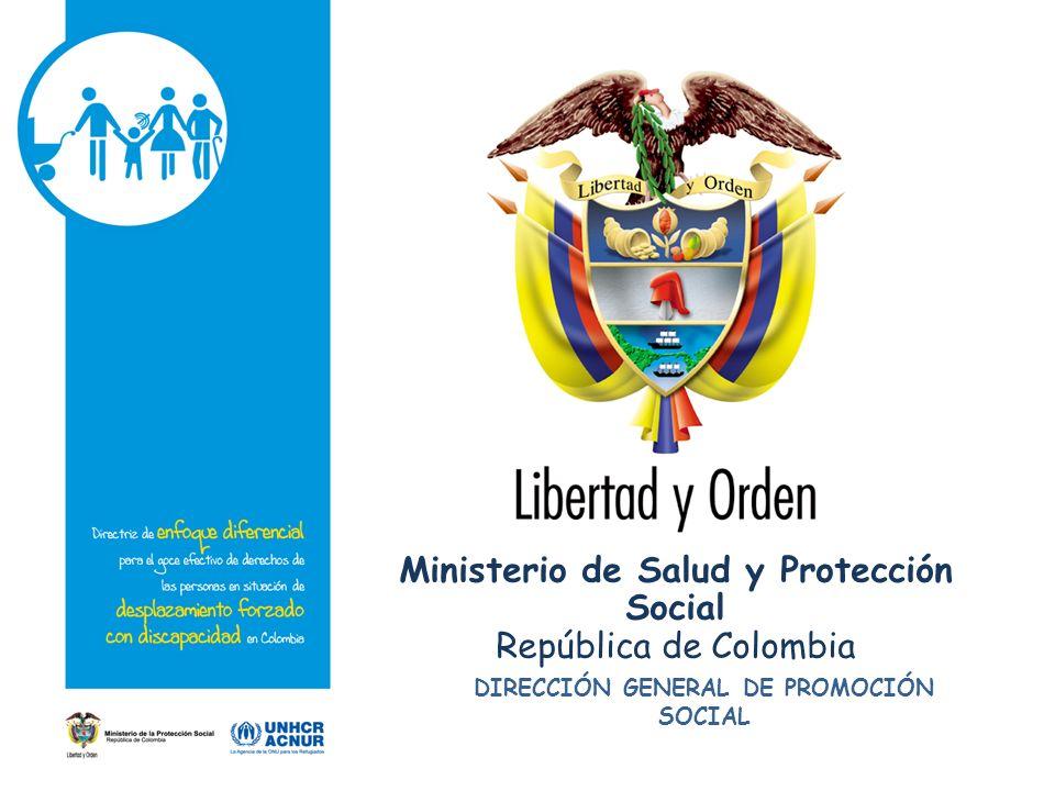 Ministerio de Salud y Protección Social República de Colombia DIRECCIÓN GENERAL DE PROMOCIÓN SOCIAL
