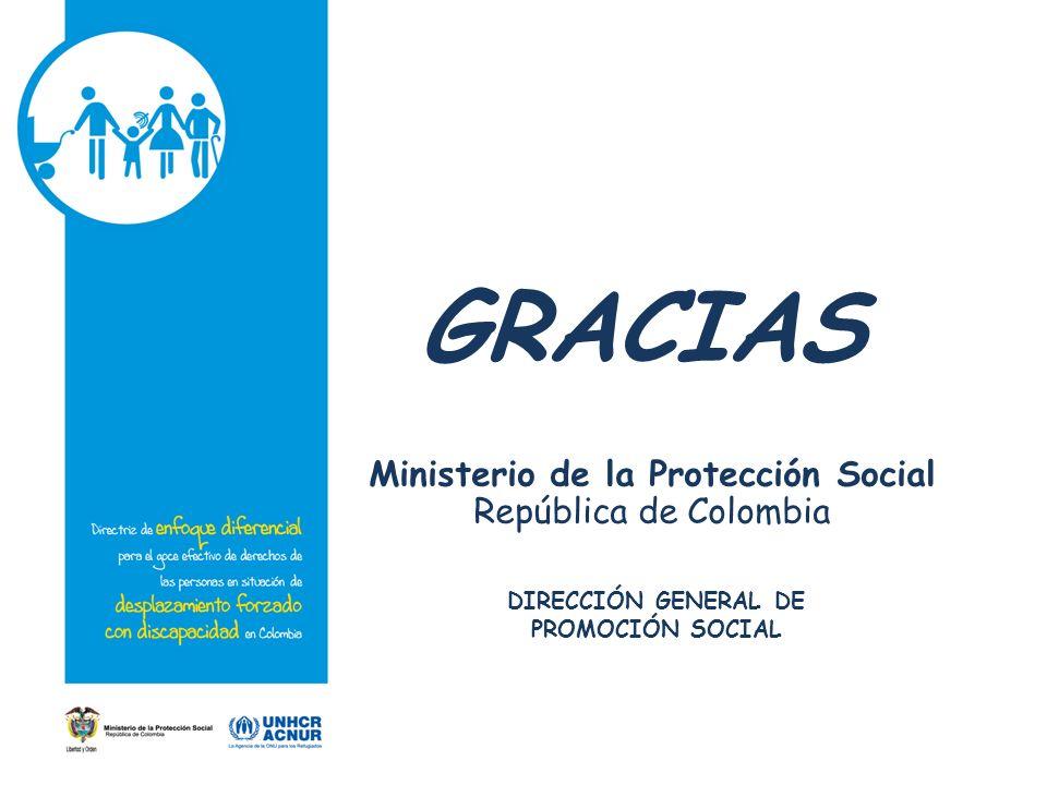 Ministerio de la Protección Social República de Colombia DIRECCIÓN GENERAL DE PROMOCIÓN SOCIAL GRACIAS