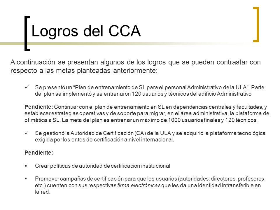 Logros del CCA A continuación se presentan algunos de los logros que se pueden contrastar con respecto a las metas planteadas anteriormente: Se presen