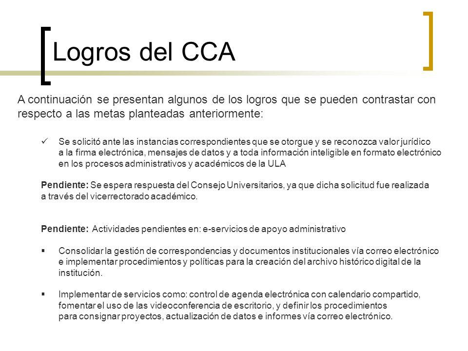 Logros del CCA A continuación se presentan algunos de los logros que se pueden contrastar con respecto a las metas planteadas anteriormente: Se solici
