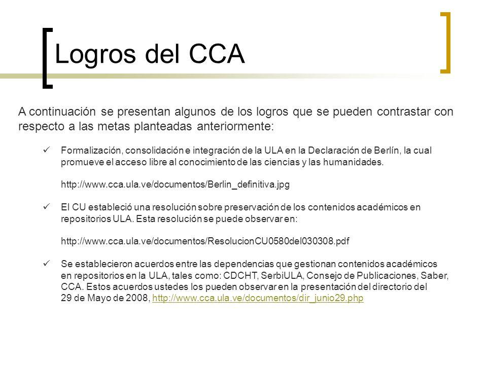 Logros del CCA A continuación se presentan algunos de los logros que se pueden contrastar con respecto a las metas planteadas anteriormente: Formaliza