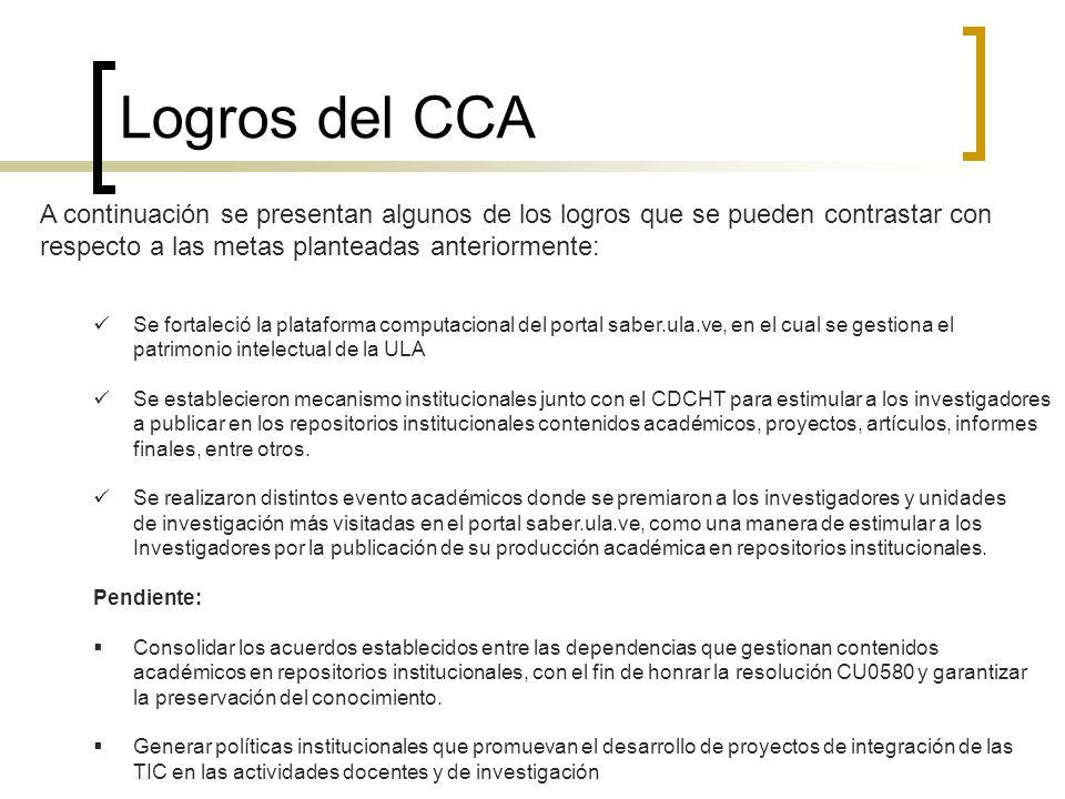 Logros del CCA A continuación se presentan algunos de los logros que se pueden contrastar con respecto a las metas planteadas anteriormente: Se fortal