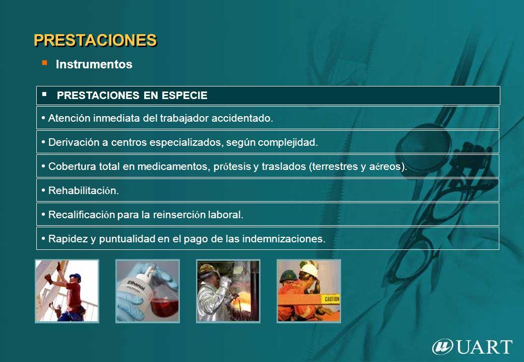 Atención inmediata del trabajador accidentado. PRESTACIONES EN ESPECIE PRESTACIONES Derivación a centros especializados, según complejidad. Cobertura