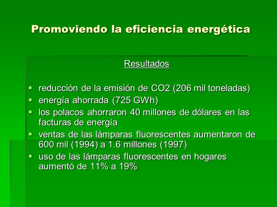 Promoviendo la eficiencia energética Resultados reducción de la emisión de CO2 (206 mil toneladas) reducción de la emisión de CO2 (206 mil toneladas)