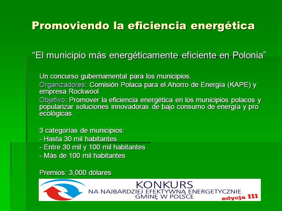Promoviendo la eficiencia energética El municipio más energéticamente eficiente en Polonia Un concurso gubernamental para los municipios. Organizadore