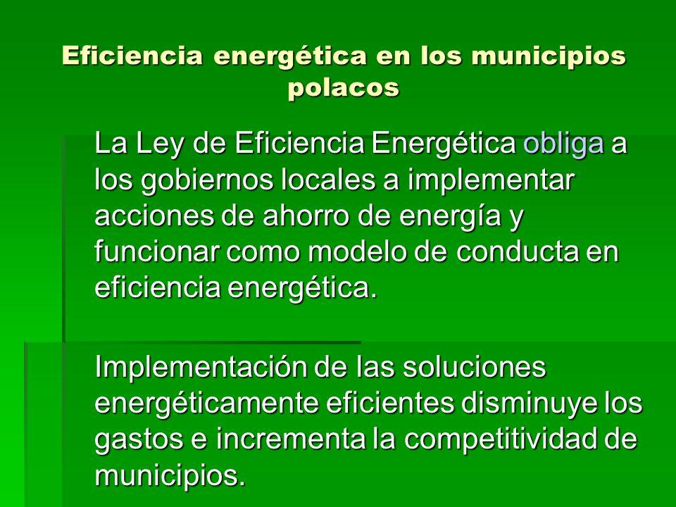 Eficiencia energética en los municipios polacos La Ley de Eficiencia Energética obliga a los gobiernos locales a implementar acciones de ahorro de ene