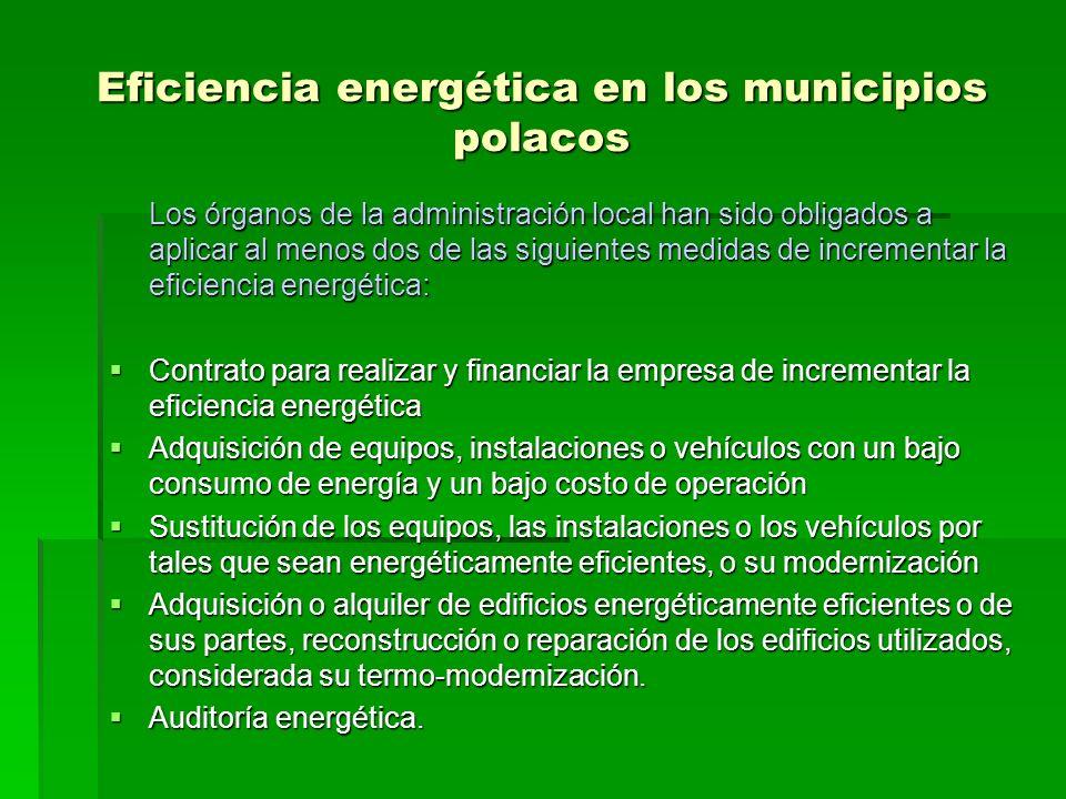 Eficiencia energética en los municipios polacos Los órganos de la administración local han sido obligados a aplicar al menos dos de las siguientes med