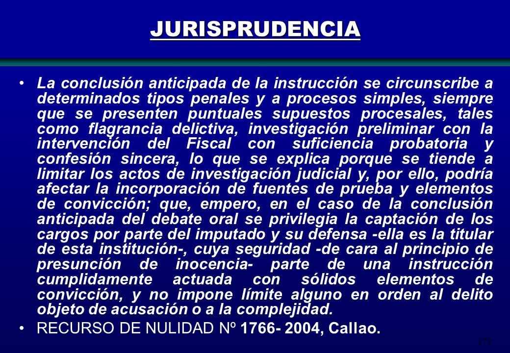 173 JURISPRUDENCIA La conclusión anticipada de la instrucción se circunscribe a determinados tipos penales y a procesos simples, siempre que se presen