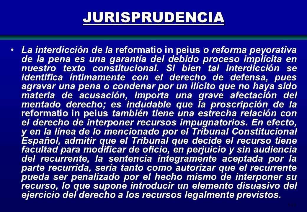 199 JURISPRUDENCIA La interdicción de la reformatio in peius o reforma peyorativa de la pena es una garantía del debido proceso implícita en nuestro t