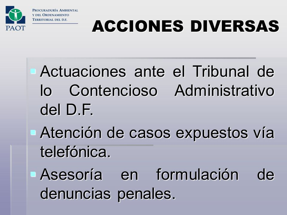 ACCIONES DIVERSAS Actuaciones ante el Tribunal de lo Contencioso Administrativo del D.F. Actuaciones ante el Tribunal de lo Contencioso Administrativo